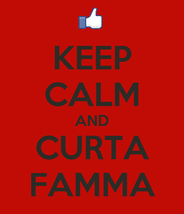KEEP CALM AND CURTA FAMMA