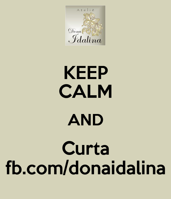 KEEP CALM AND Curta fb.com/donaidalina