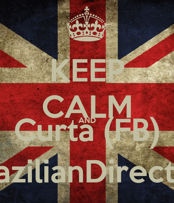 KEEP CALM AND Curta (FB) TheBrazilianDirectioners