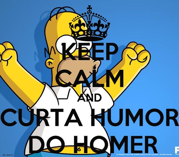 KEEP CALM AND CURTA HUMOR  DO HOMER