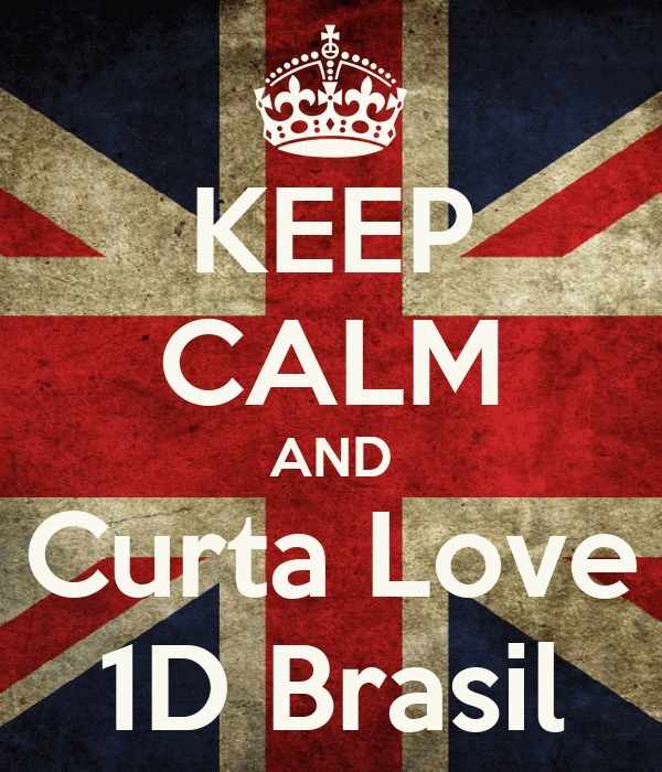KEEP CALM AND Curta Love 1D Brasil