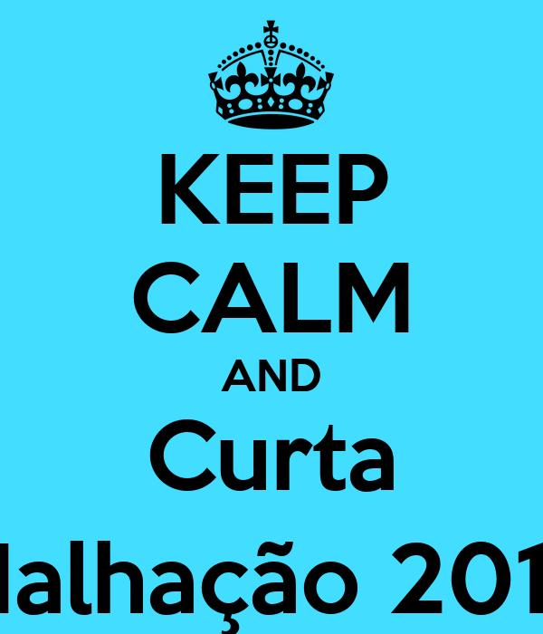 KEEP CALM AND Curta Malhação 2012