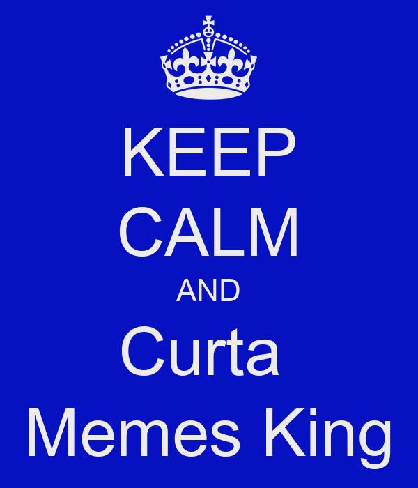 KEEP CALM AND Curta  Memes King