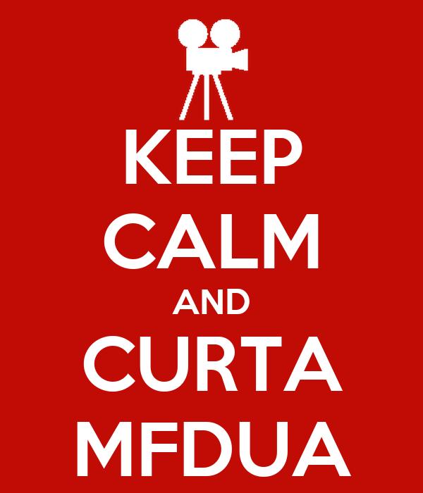 KEEP CALM AND CURTA MFDUA