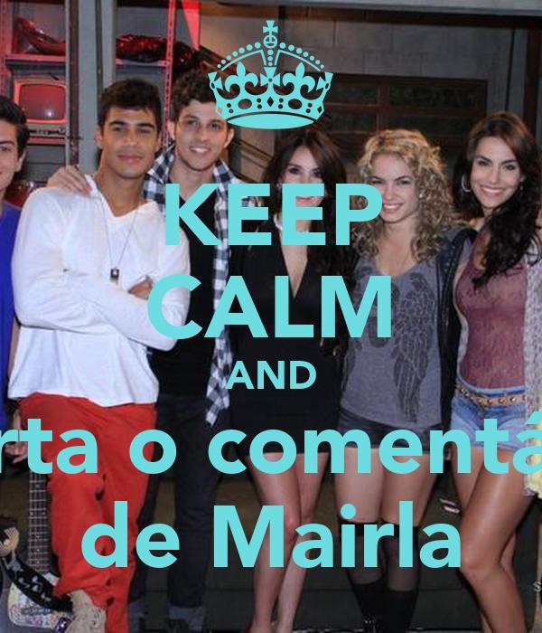 KEEP CALM AND Curta o comentário de Mairla