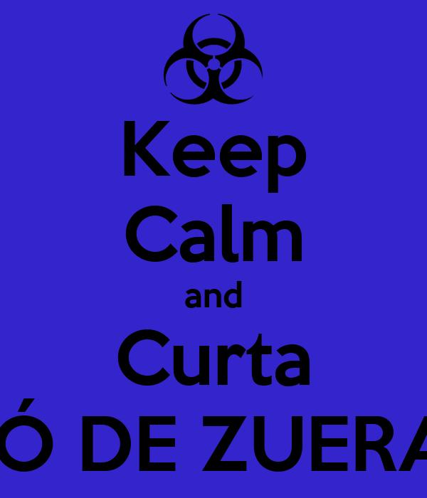 Keep Calm and Curta SÓ DE ZUERA
