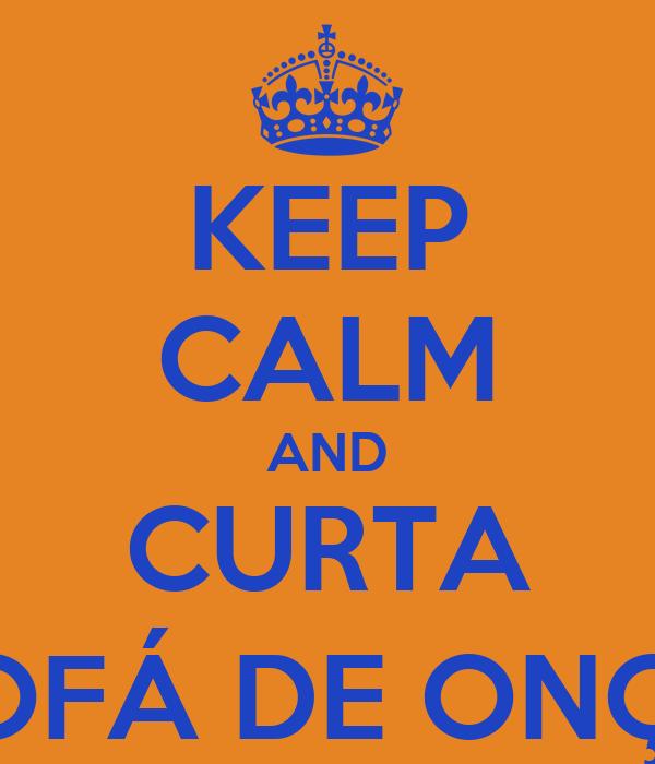 KEEP CALM AND CURTA SOFÁ DE ONÇA