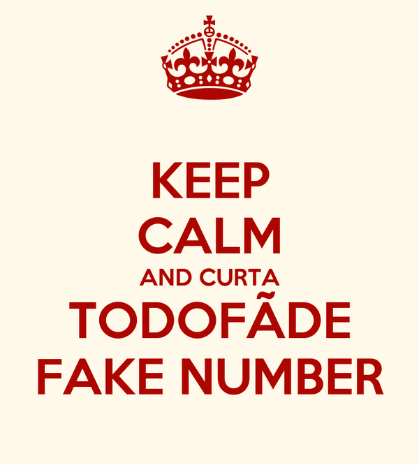 KEEP CALM AND CURTA TODOFÃDE FAKE NUMBER
