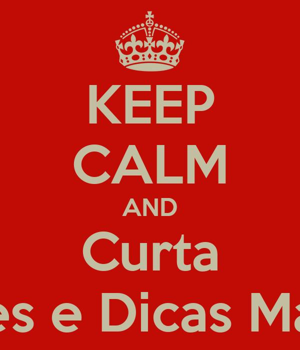 KEEP CALM AND Curta Truques e Dicas Make Up