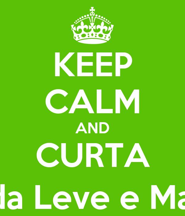 KEEP CALM AND CURTA Vida Leve e Maçã
