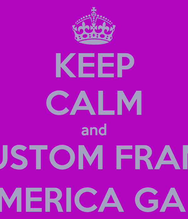 KEEP CALM and CUSTOM FRAME @ L'AMERICA GALLERY