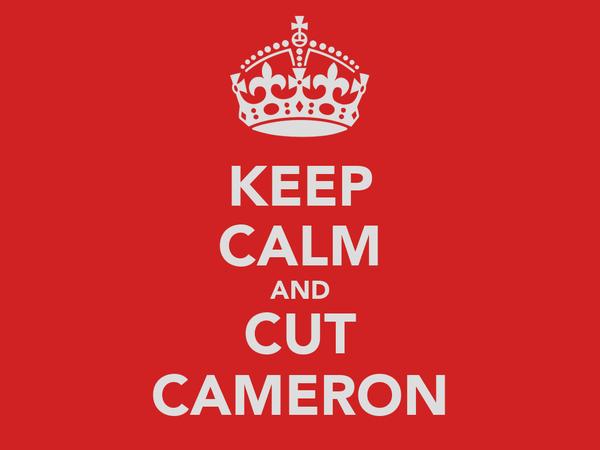 KEEP CALM AND CUT CAMERON