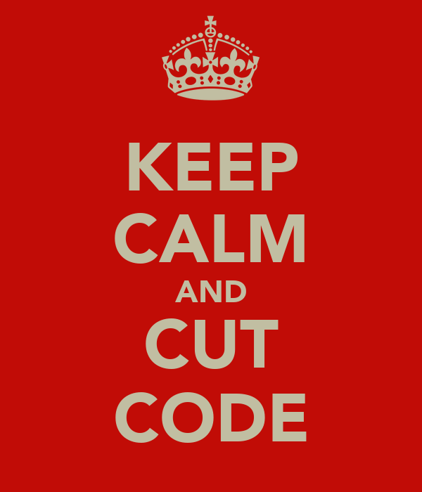 KEEP CALM AND CUT CODE