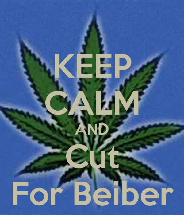 KEEP CALM AND Cut  For Beiber