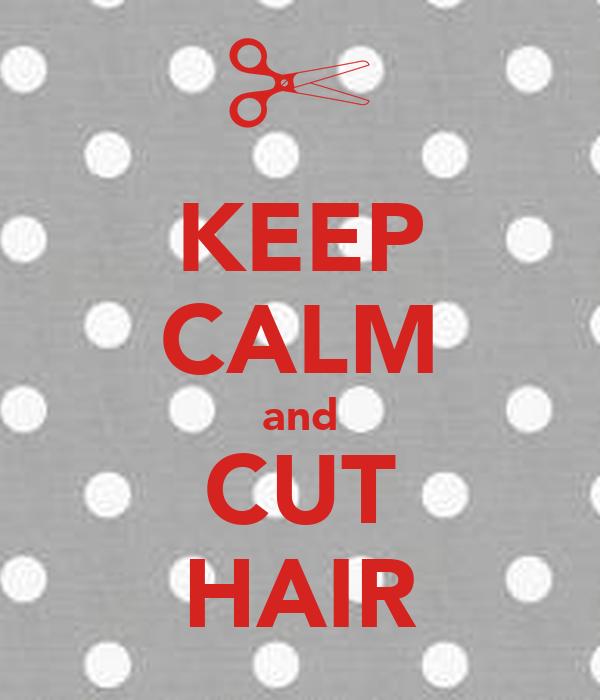 KEEP CALM and CUT HAIR