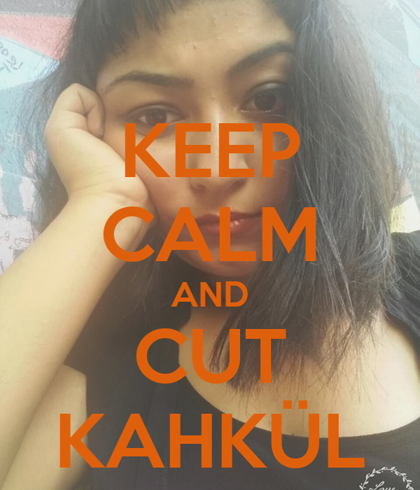 KEEP CALM AND CUT KAHKÜL