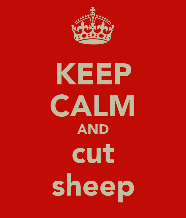KEEP CALM AND cut sheep