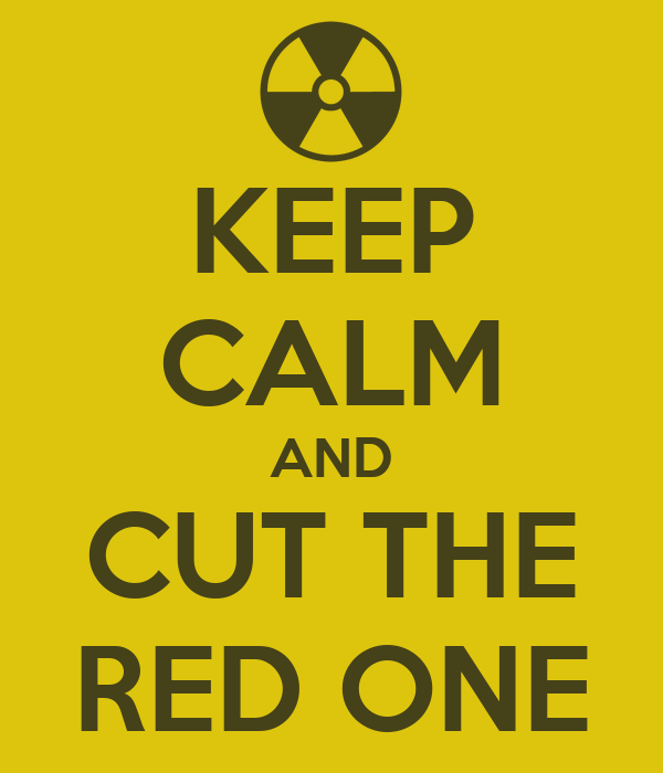 KEEP CALM AND CUT THE RED ONE