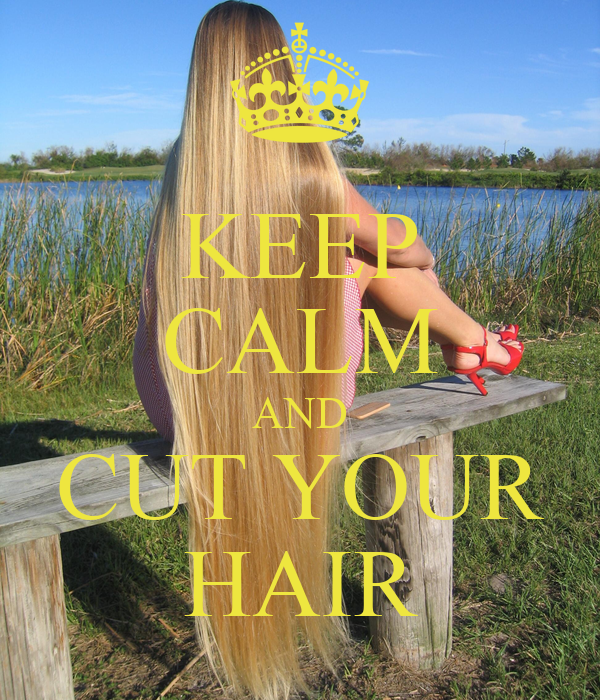 KEEP CALM AND CUT YOUR HAIR