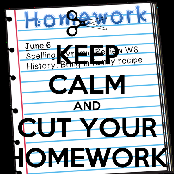 KEEP CALM AND CUT YOUR HOMEWORK
