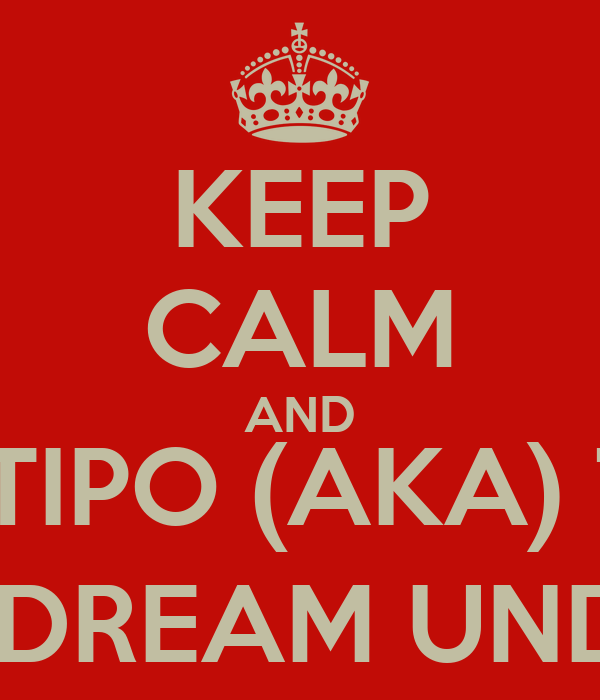 KEEP CALM AND CUZ TIPO (AKA) TULA  HAD A WET DREAM UNDER THE FAN