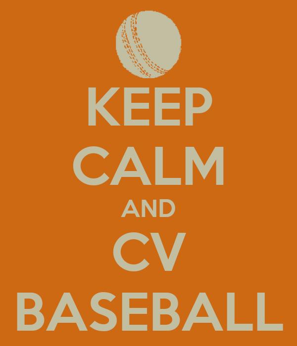 KEEP CALM AND CV BASEBALL