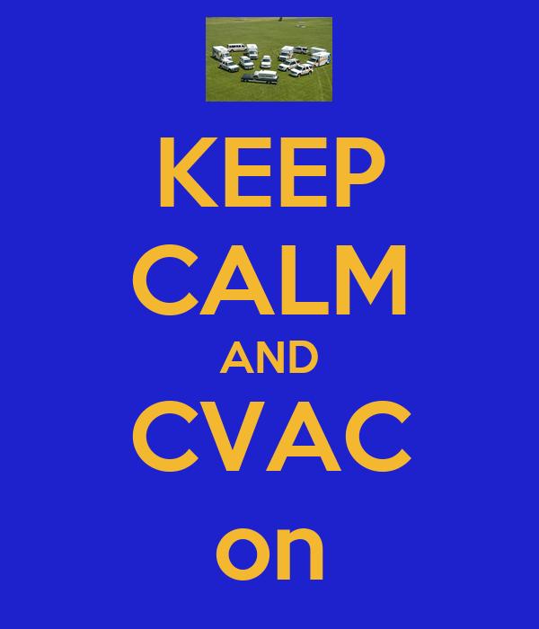 KEEP CALM AND CVAC on