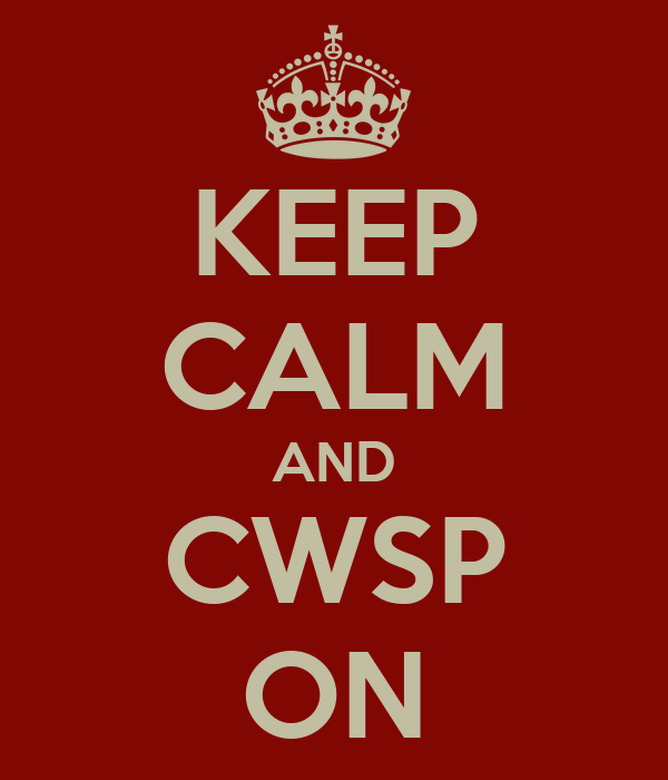 KEEP CALM AND CWSP ON
