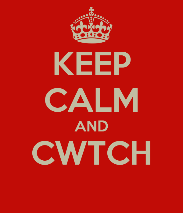 KEEP CALM AND CWTCH