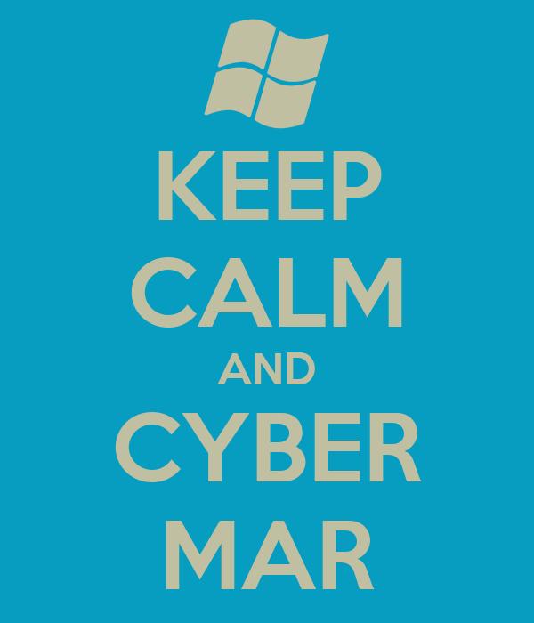KEEP CALM AND CYBER MAR