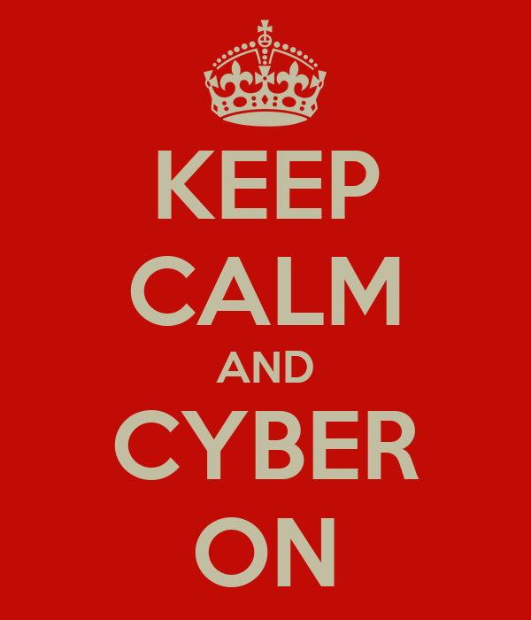 KEEP CALM AND CYBER ON