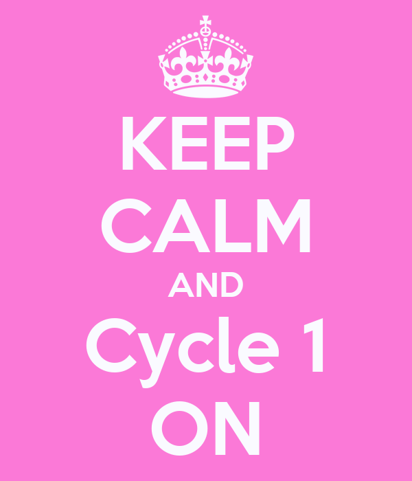 KEEP CALM AND Cycle 1 ON