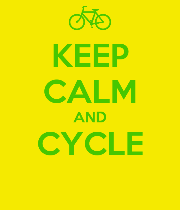 KEEP CALM AND CYCLE
