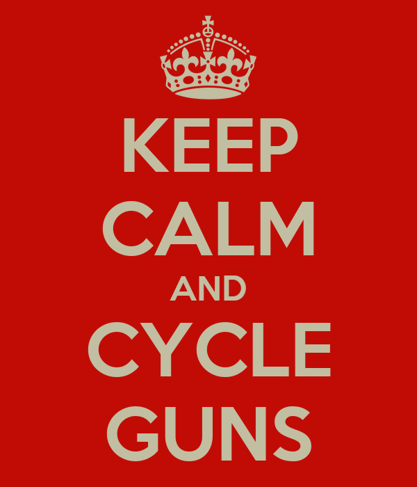 KEEP CALM AND CYCLE GUNS