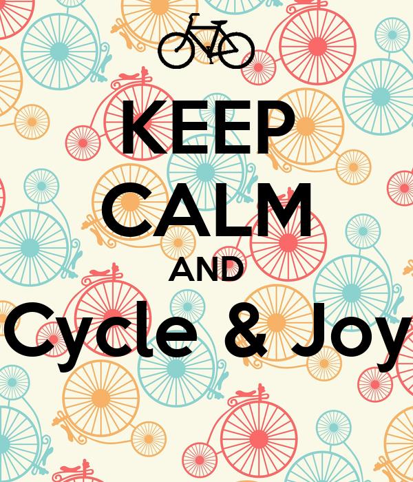 KEEP CALM AND Cycle & Joy