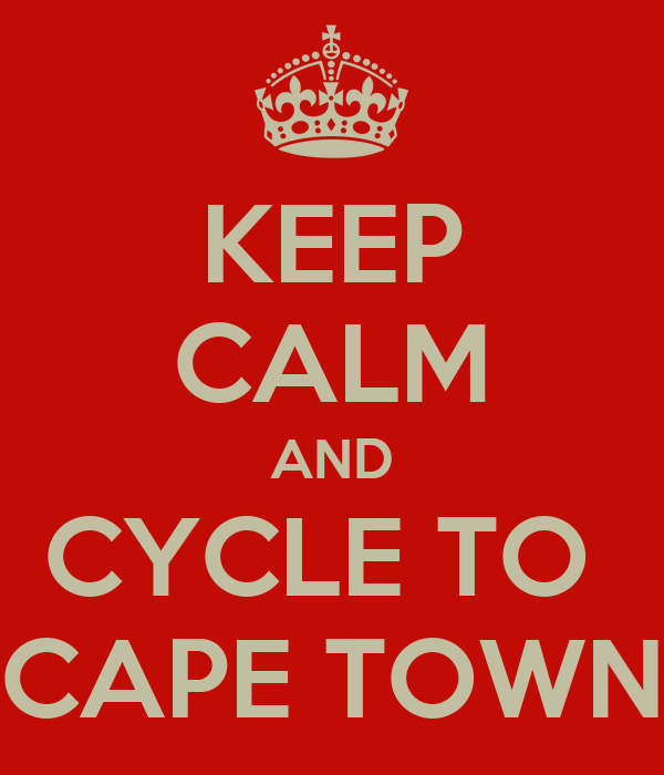 KEEP CALM AND CYCLE TO  CAPE TOWN