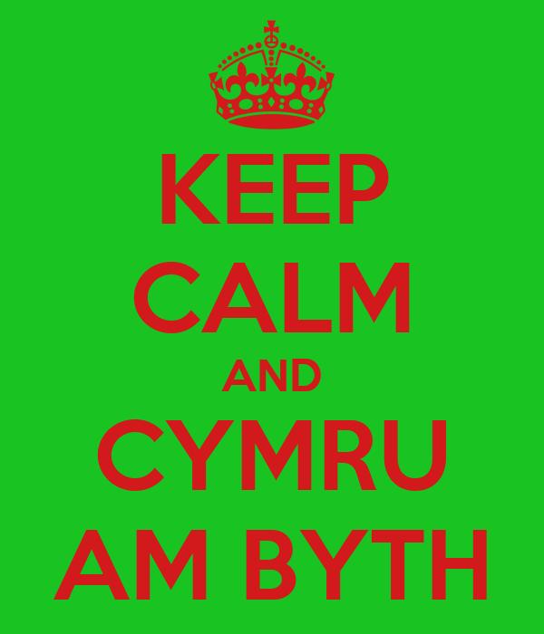 KEEP CALM AND CYMRU AM BYTH