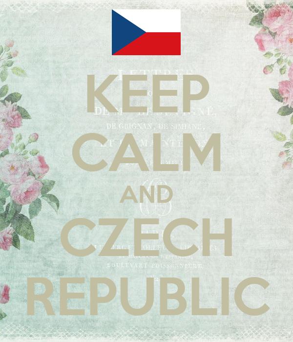 KEEP CALM AND CZECH REPUBLIC