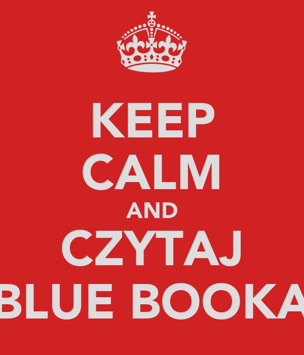 KEEP CALM AND CZYTAJ BLUE BOOKA