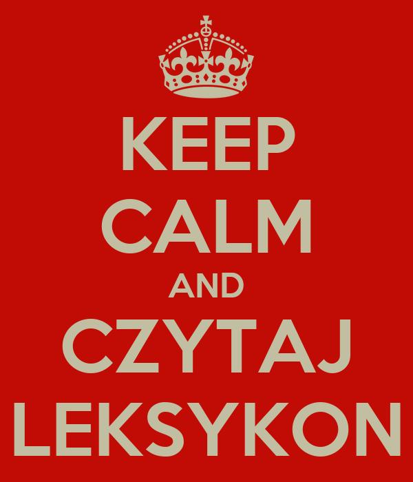KEEP CALM AND CZYTAJ LEKSYKON