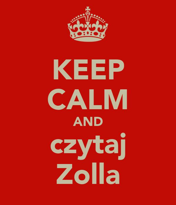 KEEP CALM AND czytaj Zolla