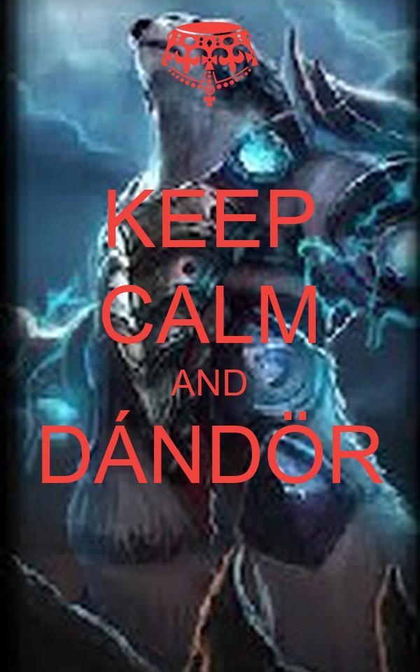 KEEP CALM AND DÁNDÖR
