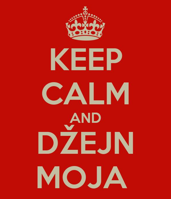 KEEP CALM AND DŽEJN MOJA
