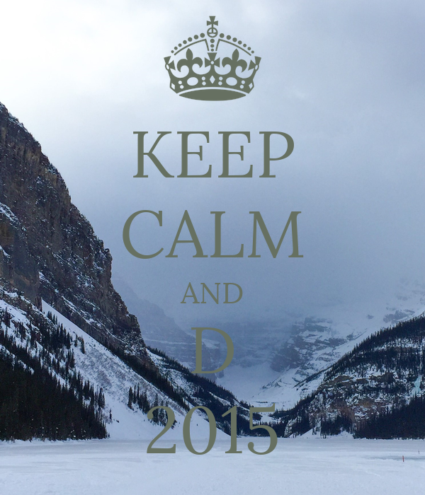 KEEP CALM AND D 2015