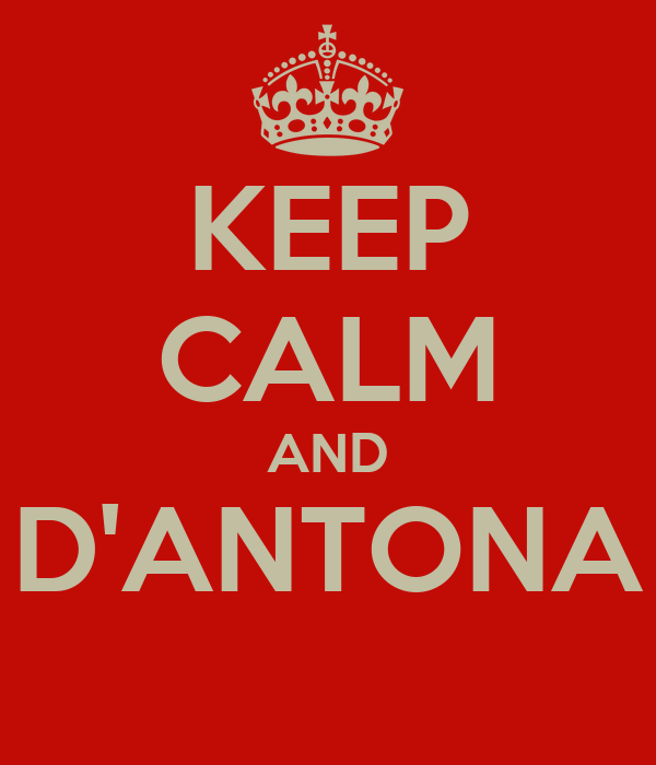 KEEP CALM AND D'ANTONA