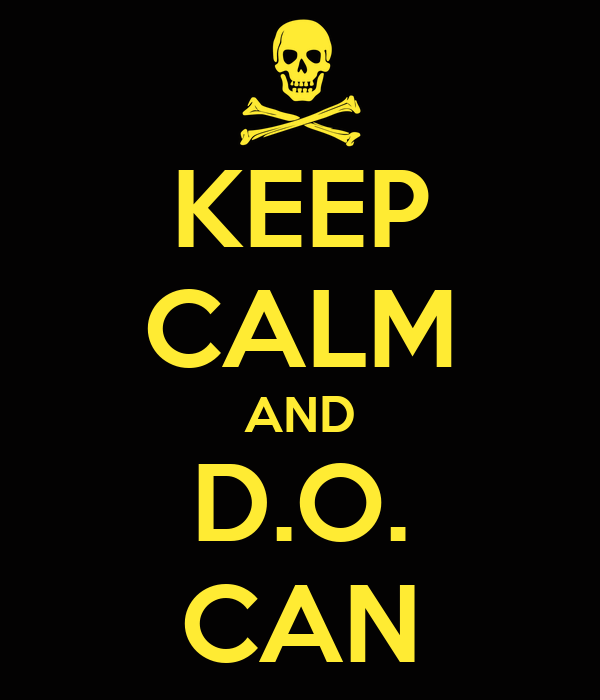 KEEP CALM AND D.O. CAN