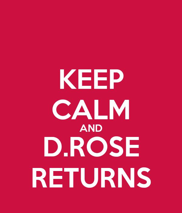 KEEP CALM AND D.ROSE RETURNS