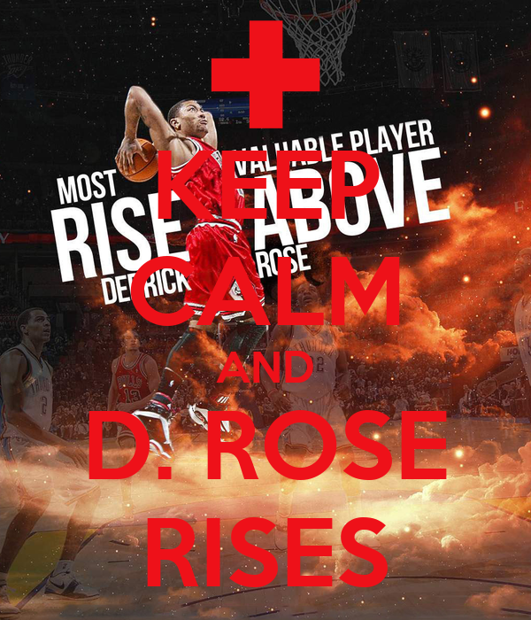 KEEP CALM AND D. ROSE RISES