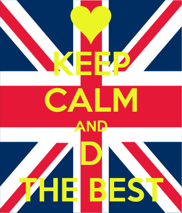 KEEP CALM AND D THE BEST