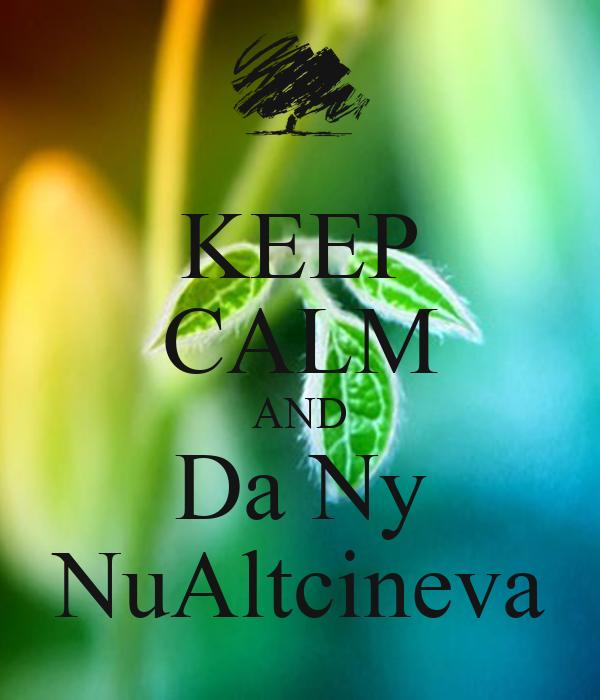 KEEP CALM AND Da Ny NuAltcineva